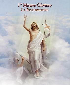 Il primo mistero glorioso è la risurrezione di gesù